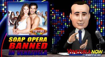 Venezuela Soap Opera Banned - Hugo Chavez